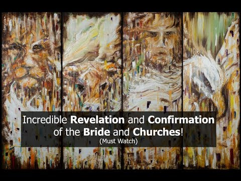 Incredible Revelation and Confirmation of the Bride and Churches! (Must Watch)