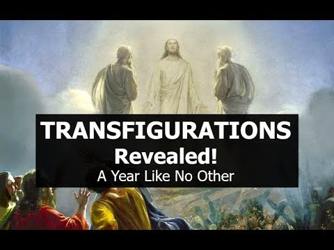 Transfigurations REVEALED! A Year Like No Other!