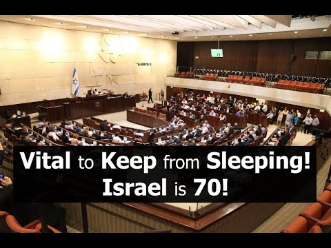 Vital to Keep from Sleeping! Israel Is 70!
