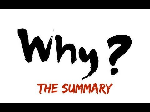 WHY? The Summary.