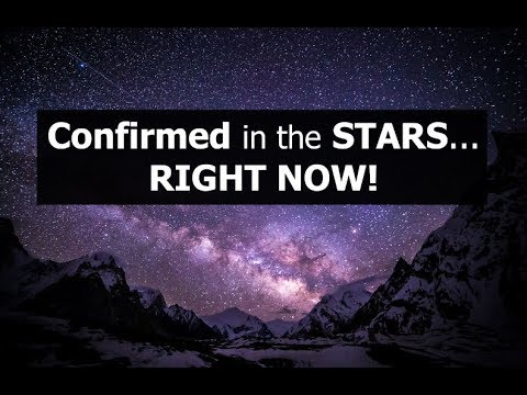 Confirmed in the STARS... RIGHT NOW!