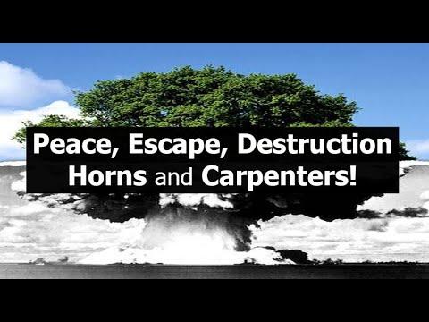 Peace, Escape, Destruction, Horns and Carpenters!