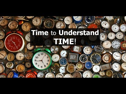 Time to Understand Time!