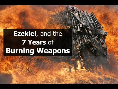 Ezekiel, and the 7 Years of Burning Weapons
