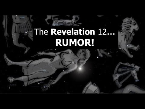 The Revelation 12 RUMOR!