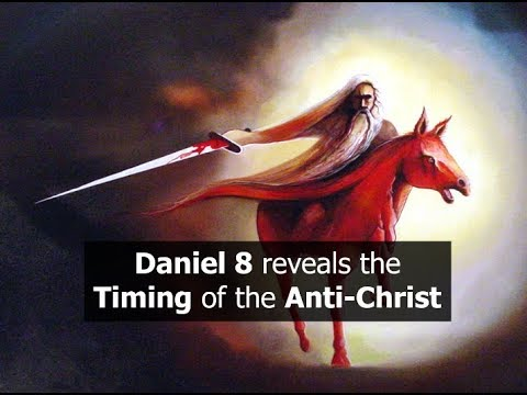 Daniel 8 Reveals the TIMING of the Anti Christ