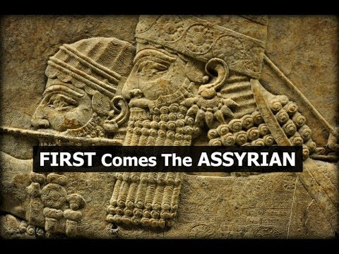 FIRST Comes The ASSYRIAN