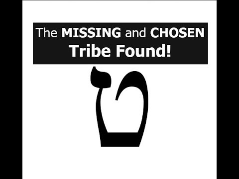 The MISSING and CHOSEN Tribe Found!