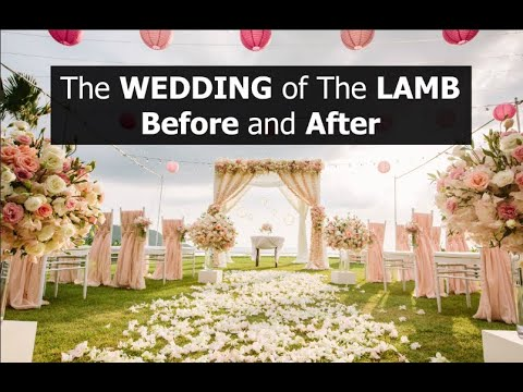 The WEDDING of The LAMB - Before and After