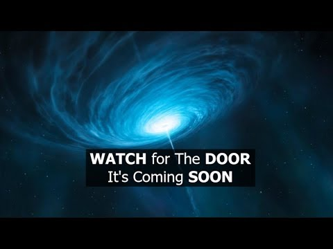WATCH for the DOOR. It's Coming SOON