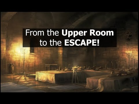 From the Upper Room to the ESCAPE!