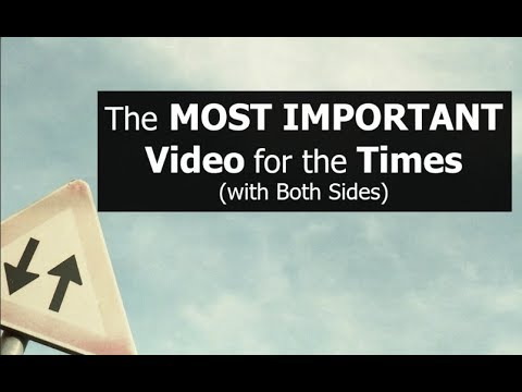 The MOST IMPORTANT Video for the Times