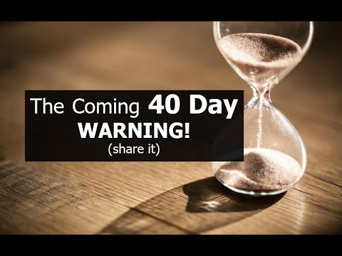 The Coming 40 Day WARNING! (share it)