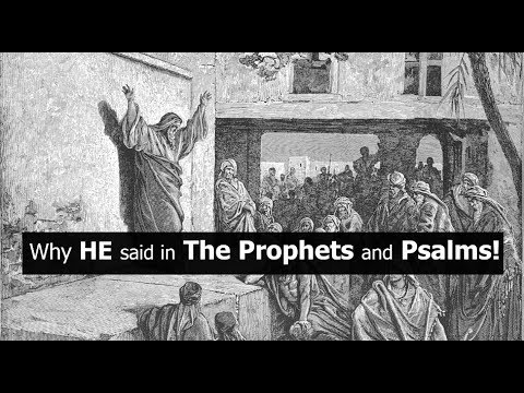 Why HE said in the Prophets and Psalms!