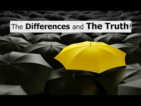 The Differences and The Truth!