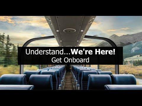 Understand...We're Here! Get Onboard