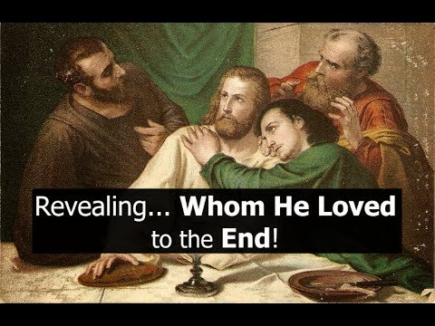 Revealing... Whom He Loved - to the End!