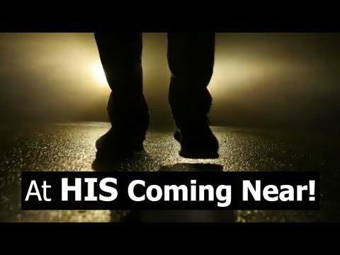 At His Coming NEAR!