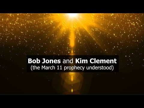 Bob Jones and Kim Clement (the March 11 prophecy understood)