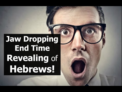 Jaw Dropping End Time Understanding of Hebrews!