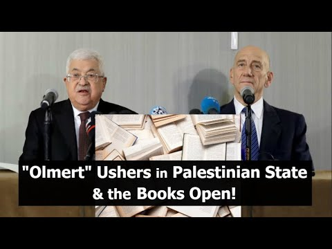 Olmert Ushers in Palestinian State & the Books Open!