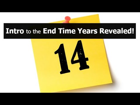 Intro to the End Time Years Revealed!