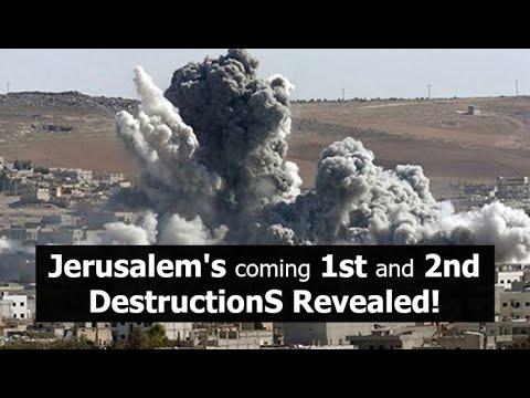 Jerusalem's Coming 1st and 2nd DestructionS Revealed!