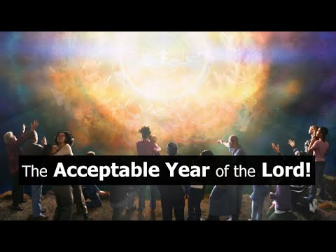 The Acceptable Year of the Lord! (and what the virus is bringing)
