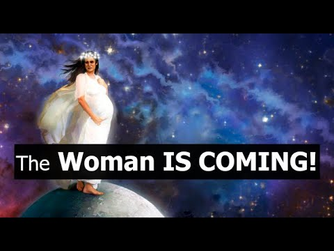 The Woman IS COMING! (She IS the beginning of Judgement)