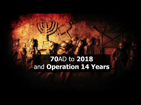 70AD to 2018 and Operation 14 Years
