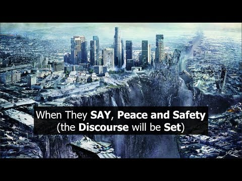 When They SAY Peace and Safety (the Discourse will be Set)