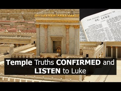 Temple Truths CONFIRMED and LISTEN to Luke