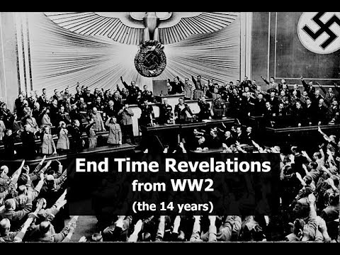 End Time Revelations from WW2 (the 14 years)