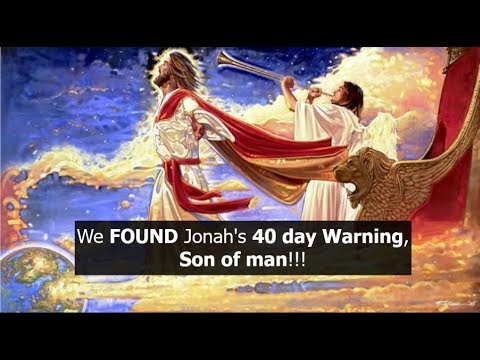 We FOUND Jonah's 40 Day Warning, Son of man!!s