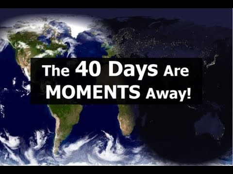 The 40 Days Are MOMENTS Away! (+ Huge Confirmation)